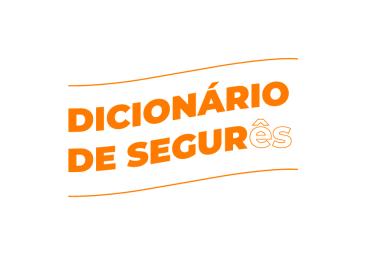 Dicionário de Seguros: descomplicando o segurês
