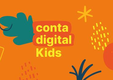 Conta Kids: a primeira conta digital do seu filho