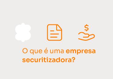 O que é uma empresa securitizadora?