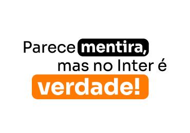 Parece mentira, mas no Inter é verdade: conta 100% gratuita e sem asteriscos