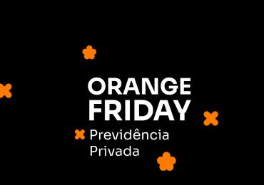 #OrangeFriday: Oferta em dobro para investir em Previdência