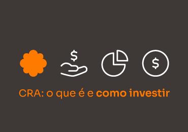 CRA: o que é como investir