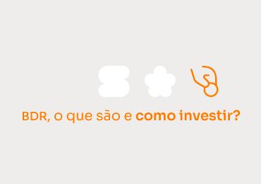 Dicionário de investimentos: BDR, o que são e como investir?