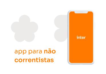 Acesso para não correntistas e outras novidades da versão 10 do app do Inter