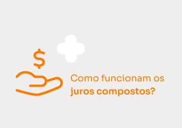 Como funcionam os juros compostos?